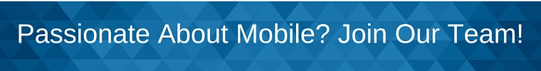 Passionate About Mobile? Join Our Team!